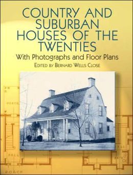 Country and Suburban Houses of the Twenties: With Photographs and Floor Plans (Dover Books on Architecture Series)