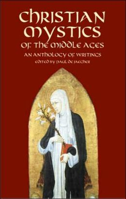 Christian Mystics of the Middle Ages (Dover Books on Western Philosophy Series) : An Anthology of Writings