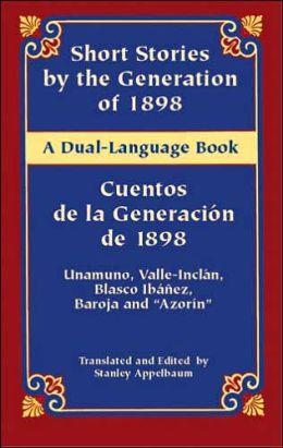 Short Stories by the Generation of 1898/Cuentos de la Generacion de 1898 (A Dual Language Book)