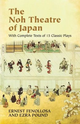 The Noh Theatre of Japan: With Complete Texts of 15 Classic Plays ( Dover Books on Literature and Drama Series)