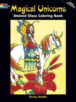 Magical Unicorns Stained Glass Coloring Book (Dover Pictorial Archive Series)