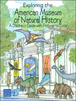 Exploring the American Museum of Natural History: A Children's Guide with Pictures to Color