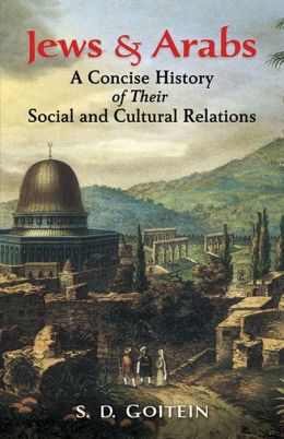 Jews and Arabs: A Concise History of Their Social and Cultural Relations