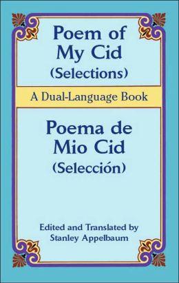 Poem of My Cid (Selections) / Poema de Mio Cid (Seleccion): A Dual-Language Book