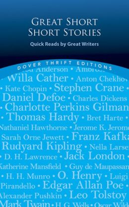 Great Short Short Stories: Quick Reads by Great Writers