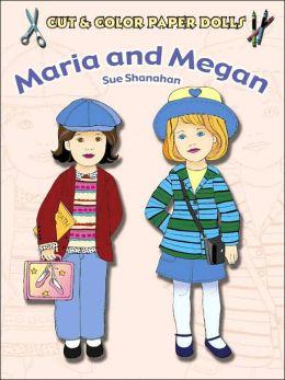 Maria and Megan (Cut & Color Paper Dolls Series)