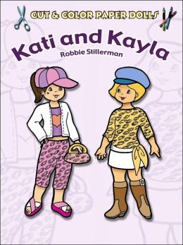 Kati and Kayla (Cut & Color Paper Dolls Series)