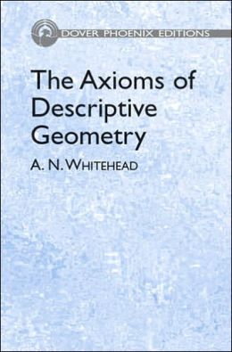 The Axioms of Descriptive Geometry (Dover Phoenix Editions Series)