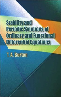 Stability & Periodic Solutions of Ordinary & Functional Differential Equations