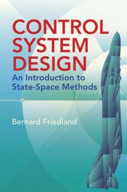 Control System Design: An Introduction to State-Space Methods