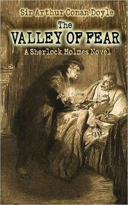 a review of the book the valley of fear by sir arthur conan doyle The valley of fear ebook: arthur conan doyle the valley of fear is the fourth and final sherlock holmes novel by sir arthur conan doyle the first book.