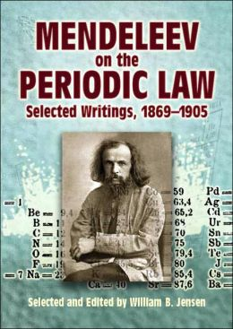 Mendeleev on the Periodic Law: Selected Writings, 1869-1905