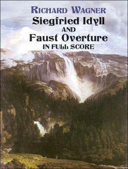 Siegfried Idyll and Faust Overture in Full Score