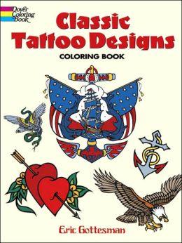 classic tattoo designs coloring book by eric gottesman 9780486447599 paperback barnes noble. Black Bedroom Furniture Sets. Home Design Ideas
