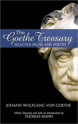 The Goethe Treasury: Selected Prose and Poetry (Dover Books on Literature and Drama Series)