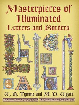 Masterpieces of Illuminated Letters and Borders (Dover Pictorial Archive Series)