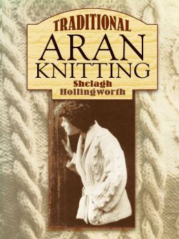 Traditional Aran Knitting (Dover Books on Knitting,Tatting, and Lace Making Series)