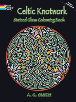 Celtic Knotwork Stained Glass Colouring Book By A G