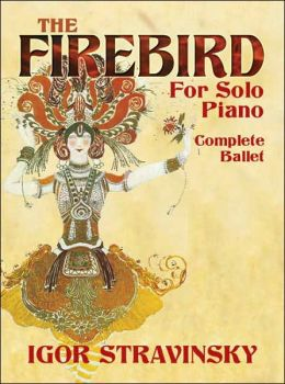 The Firebird for Solo Piano: Complete Ballet (Dover Classical Music for Keyboard Series)