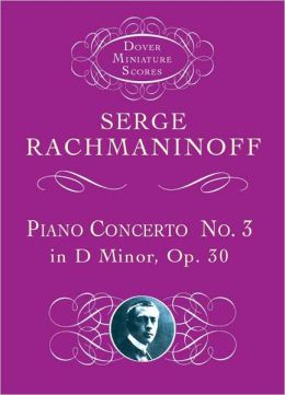Piano Concerto No. 3 in D Minor, Op. 30 (Dover Miniature Scores Series)