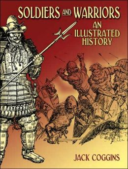 Soldiers and Warriors: An Illustrated History