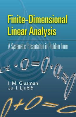 Finite-Dimensional Linear Analysis: A Systematic Presentation in Problem Form