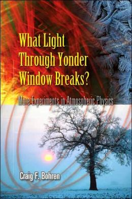 What Light Through Yonder Window Breaks?: More Experiments in Atmospheric Physics