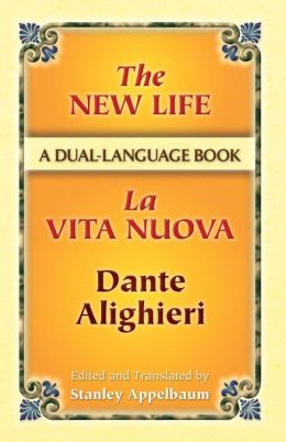 The New Life / La Vita Nuova: A Dual-Language Book