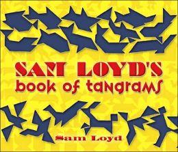 Sam Loyd's Book of Tangrams