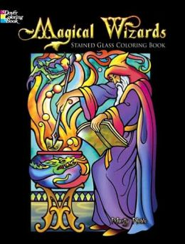 Magical Wizards Stained Glass Coloring Book
