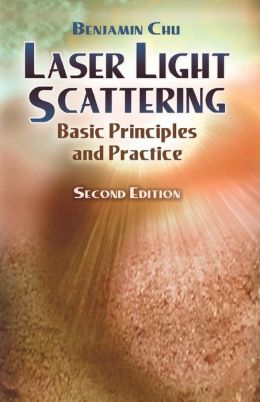 Laser Light Scattering: Basic Principles and Practice