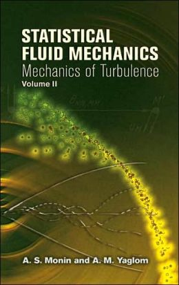 Statistical Fluid Mechanics: Mechanics of Turbulence, Volume II