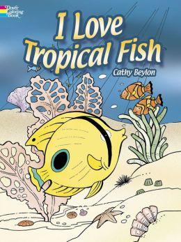 I Love Tropical Fish