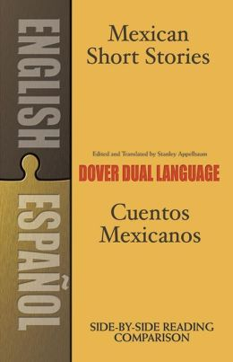 Mexican Short Stories/Cuentos Mexicanos: A Dual-Language Book