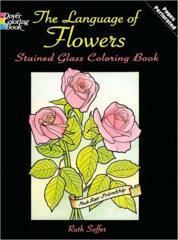 The Language of Flowers Stained Glass Coloring Book (Dover Pictorial Archive Series)
