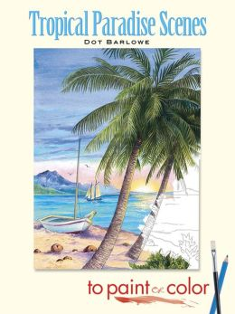 Tropical Paradise Scenes to Paint or Color