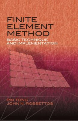 Finite Element Method: Basic Technique and Implementation