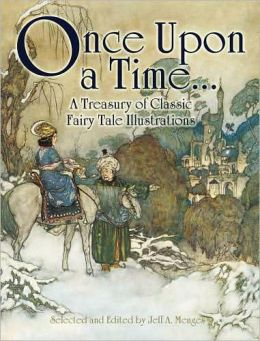 Once Upon a Time . . .: A Treasury of Classic Fairy Tale Illustrations