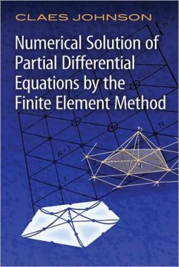 Numerical Solutions of Partial Differential Equations by the Finite Element Method