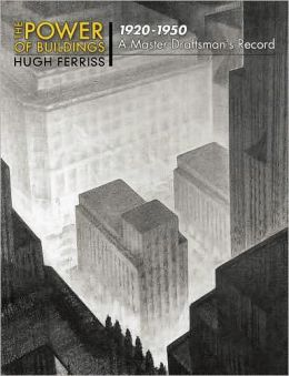 The Power of Buildings, 1920-1950: A Master Draftsman's Record