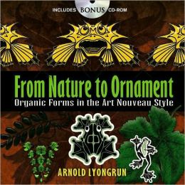 From Nature to Ornament: Organic Forms in the Art Nouveau Style