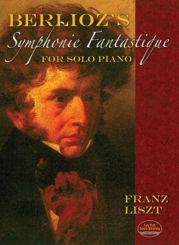 Berlioz's Symphonie Fantastique for Solo Piano