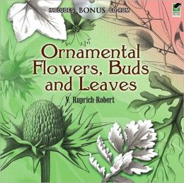 Ornamental Flowers, Buds and Leaves: Includes CD-ROM