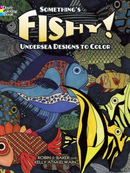 Something's Fishy!: Undersea Designs to Color