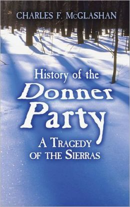 History of the Donner Party: A Tragedy of the Sierras