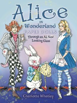 Alice in Wonderland Paper Dolls: Through an All New Looking Glass