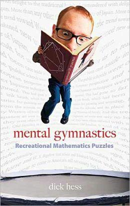 Mental Gymnastics: Recreational Mathematics Puzzles