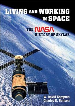 Living and Working in Space: A NASA History of Skylab