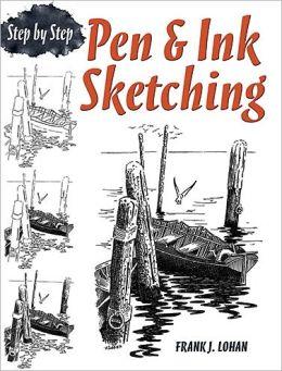 Pen & Ink Sketching: Step by Step
