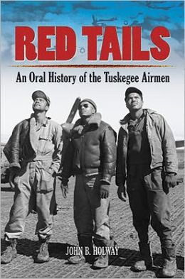 Red Tails: An Oral History of the Tuskegee Airmen